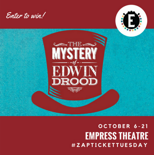ZAP Ticket Tuesday to Edwin Drood