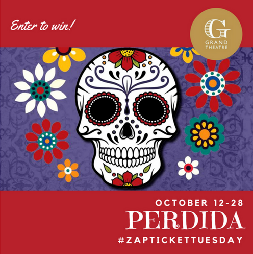 Ticket Tuesday Giveaway- Perdida at Grand Theatre